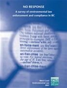 No Response: A survey of environmental law enforcement and compliance in BC