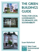 The Green Buildings Guide: Tools for Local Government to Promote Site Sustainability