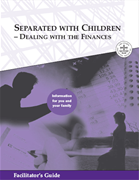Separated with Children - Dealing with the Finances: Facilitator's Guide