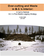 Overcutting and Waste in BC's Interior