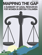 Mapping the Gap: A Summary of Legal Resources for Women in British Columbia