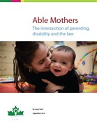 Able Mothers: The Intersection of Parenting, Disability and the Law