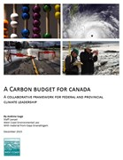 A Carbon Budget for Canada: A collaborative framework for federal and provincial climate leadership