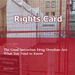 Good Samaritan Drug Overdose Act Rights Cards: Know Your Rights When Calling Police