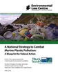 A National Strategy to Combat Marine Plastic Pollution: A Blueprint for Federal Action