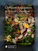 Compost Regulation in British Columbia: Regulatory Overview, Best Practices and Recommendations for Law Reform