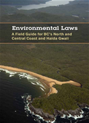 Environmental Laws: A Field Guide for BC's Central and North Coast and Haida Gwaii