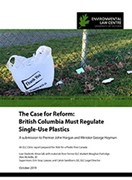 The Case for Reform: British Columbia Must Regulate Single-Use Plastics