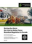 Raising the Alarm: The Case for Better Flame Retardant Regulation in Canada